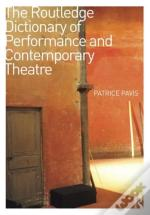 The Routledge Dictionary Of Performance And Contemporary Theatre