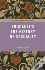 The Routledge Guidebook To Foucault'S History Of Sexuality