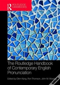 Wook.pt - The Routledge Handbook Of Contemporary English Pronunciation