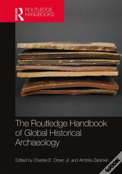 Wook.pt - The Routledge Handbook Of Historical Archaeology
