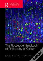 The Routledge Handbook Of Philosophy Of Colour