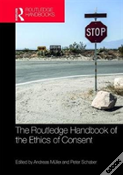 Wook.pt - The Routledge Handbook Of The Ethics Of Consent