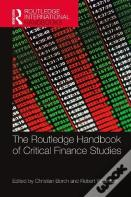 The Routledge Handbook To Critical Finance Studies