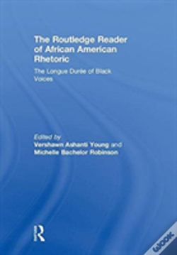 Wook.pt - The Routledge Reader Of African American Rhetoric