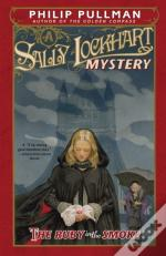 The Ruby In The Smoke: A Sally Lockhart Mystery