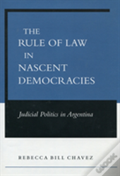 The Rule Of Law In Nascent Democracies