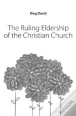 The Ruling Eldership Of The Christian Ch