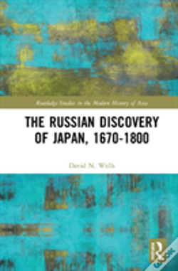Wook.pt - The Russian Discovery Of Japan, 1670-1800