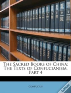 Wook.pt - The Sacred Books Of China: The Texts Of Confucianism, Part 4