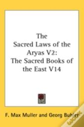 The Sacred Laws Of The Aryas V2: The Sac