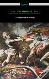 The Saga Of The Volsungs (Translated By Eirikr Magnusson And William Morris With An Introduction By H. Halliday Sparling)