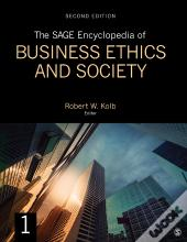 The Sage Encyclopedia Of Business Ethics And Society: 2nd Edition