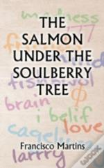 The Salmon Under The Soulberry Tree