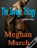 The Savage Trilogy: Complete Story