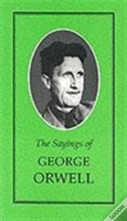 Wook.pt - The Sayings Of George Orwell