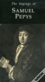 The Sayings Of Samuel Pepys