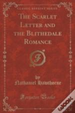 The Scarlet Letter And The Blithedale Romance (Classic Reprint)