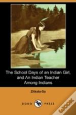The School Days Of An Indian Girl, And A