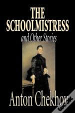 The Schoolmistress And Other Stories By Anton Chekhov, Fiction, Classics, Literary, Short Stories