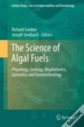 The Science Of Algal Fuels