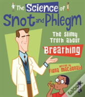 The Science Of Snot & Phlegm