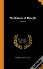 The Science Of Thought; Volume 1