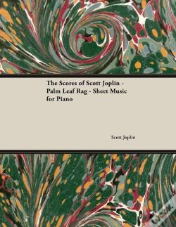 Wook.pt - The Scores Of Scott Joplin - Palm Leaf Rag - Sheet Music For Piano