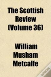 The Scottish Review (Volume 36)