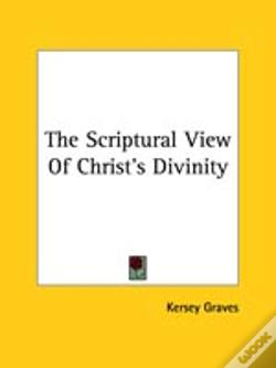 Wook.pt - The Scriptural View Of Christ'S Divinity