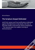 The Scripture Gospel Defended:And Christ