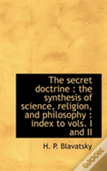 The Secret Doctrine : The Synthesis Of S