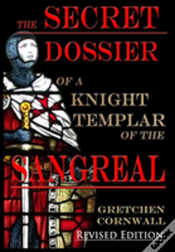 Wook.pt - The Secret Dossier Of A Knight Templar Of The Sangreal