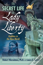 The Secret Life Of Lady Liberty