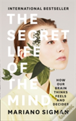 The Secret Life Of The Mind
