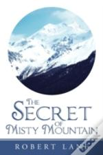 The Secret Of Misty Mountain