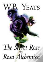 The Secret Rose And Rosa Alchemica