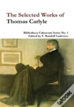 The Selected Works Of Thomas Carlyle