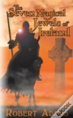 The Seven Magical Jewels Of Ireland
