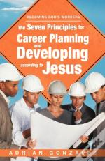 The Seven Principles For Career Planning And Developing According To Jesus