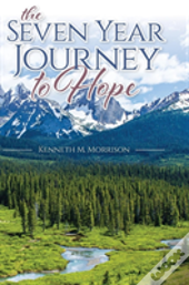 The Seven Year Journey To Hope