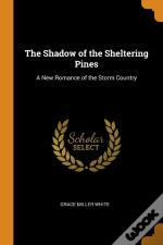 The Shadow Of The Sheltering Pines