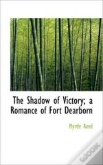 The Shadow Of Victory; A Romance Of Fort