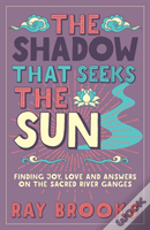 The Shadow That Seeks The Sun