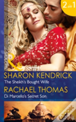 The Sheikh'S Bought Wife: The Sheikh'S Bought Wife / Di Marcello'S Secret Son (Mills & Boon Modern) (Wedlocked!, Book 86)