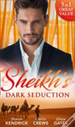 Wook.pt - The Sheikh'S Dark Seduction: Seduced By The Sultan (Desert Men Of Qurhah, Book 3) / Undone By The Sultan'S Touch / Seducing His Princess (Desert Men Of Qurhah, Book 3)
