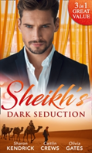 The Sheikh'S Dark Seduction: Seduced By The Sultan (Desert Men Of Qurhah, Book 3) / Undone By The Sultan'S Touch / Seducing His Princess (Desert Men Of Qurhah, Book 3)
