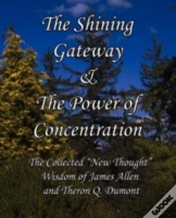 Wook.pt - The Shining Gateway & The Power Of Concentration The Collected