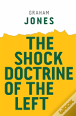 The Shock Doctrine Of The Left