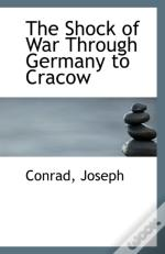 The Shock Of War Through Germany To Cracow