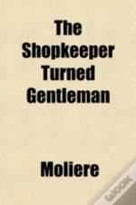 The Shopkeeper Turned Gentleman